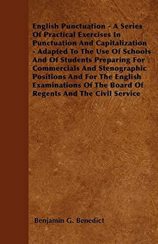 English Punctuation - A Series of Practical: Benedict, Benjamin G