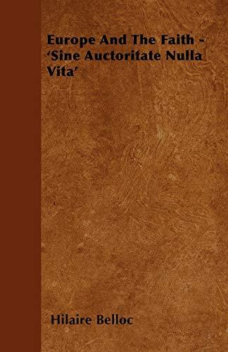 9781445536354: Europe And The Faith - 'Sine Auctoritate Nulla Vita'