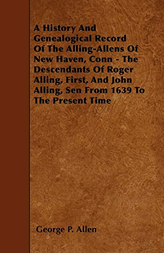 A History And Genealogical Record Of The: George P. Allen