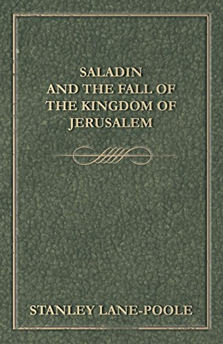 9781445540702: Saladin and the Fall of the Kingdom of Jerusalem