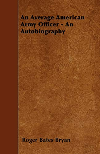 9781445543949: An Average American Army Officer - An Autobiography