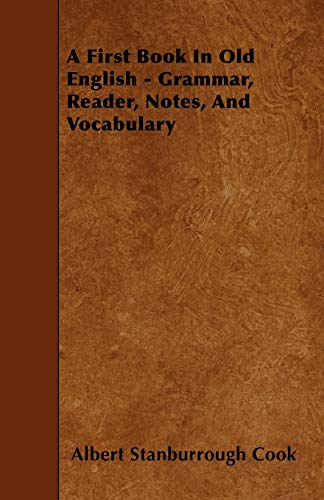 9781445545400: A First Book In Old English - Grammar, Reader, Notes, And Vocabulary