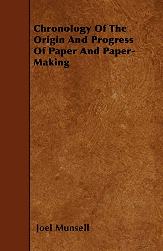9781445546520: Chronology Of The Origin And Progress Of Paper And Paper-Making