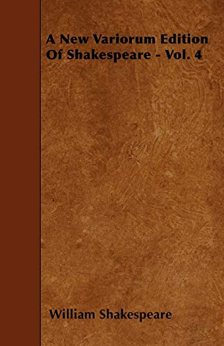 A New Variorum Edition Of Shakespeare - Vol. 4 (1445549093) by Shakespeare, William