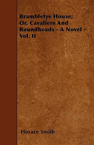 9781445550183: Brambletye House; Or, Cavaliers and Roundheads - A Novel - Vol. II