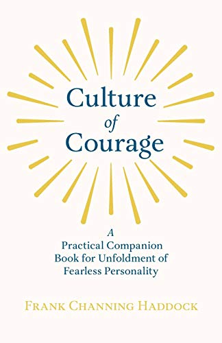 Culture Of Courage - A Practical Companion Book For Unfoldment Of Fearless Personality: Frank ...