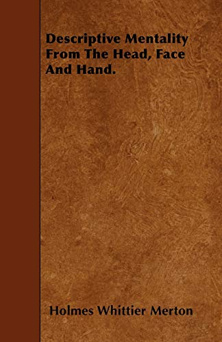 9781445550954: Descriptive Mentality From The Head, Face And Hand.
