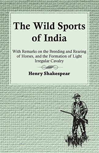 The Wild Sports of India: Henry Shakespear