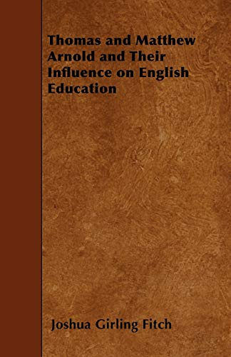9781445554990: Thomas and Matthew Arnold and Their Influence on English Education