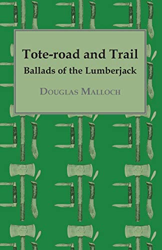 Tote-road and Trail: Douglas Malloch