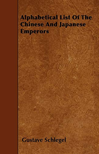 9781445555966: Alphabetical List Of The Chinese And Japanese Emperors