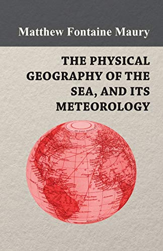 9781445561844: The Physical Geography of the Sea, and Its Meteorology