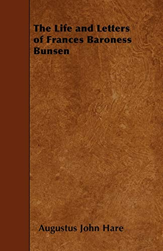 The Life and Letters of Frances Baroness Bunsen: Augustus John Hare
