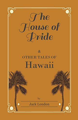 9781445565187: The House of Pride, and Other Tales of Hawaii