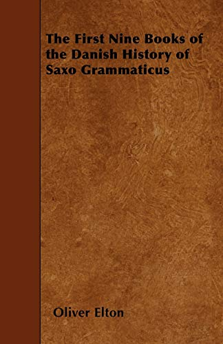 9781445566528: The First Nine Books of the Danish History of Saxo Grammaticus