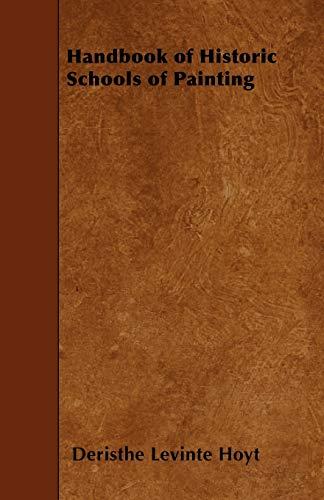 Handbook of Historic Schools of Painting: Deristhe Levinte Hoyt
