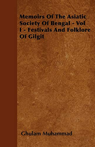 9781445583624: Memoirs Of The Asiatic Society Of Bengal - Vol I - Festivals And Folklore Of Gilgit