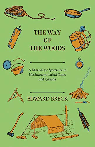 9781445588360: The Way Of The Woods - A Manual For Sportsmen In Northeastern United States And Canada