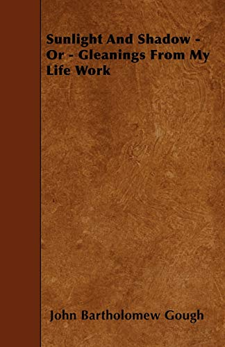 9781445590943: Sunlight And Shadow - Or - Gleanings From My Life Work
