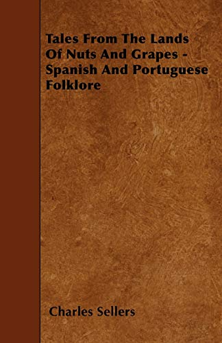 9781445591032: Tales From The Lands Of Nuts And Grapes - Spanish And Portuguese Folklore
