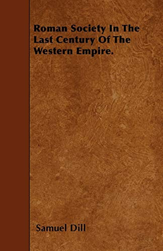 9781445591964: Roman Society In The Last Century Of The Western Empire.