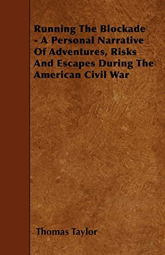 9781445592022: Running The Blockade - A Personal Narrative Of Adventures, Risks And Escapes During The American Civil War