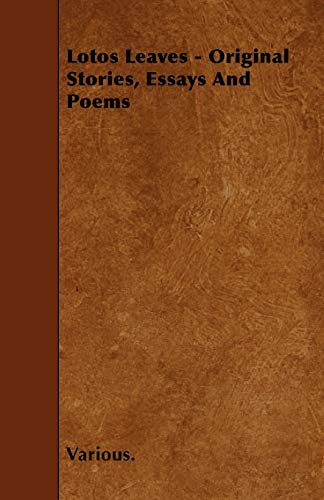 9781445593623: Lotos Leaves - Original Stories, Essays and Poems