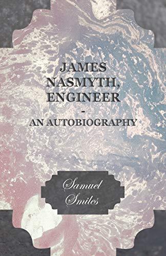 9781445593999: James Nasmyth, Engineer - An Autobiography