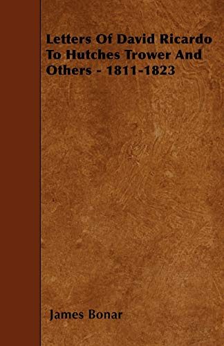 9781445594255: Letters Of David Ricardo To Hutches Trower And Others - 1811-1823