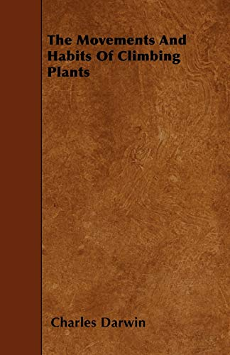 9781445598307: The Movements And Habits Of Climbing Plants