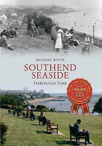 9781445600017: Southend Seaside Through Time