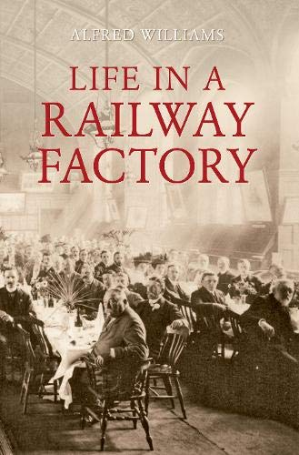 9781445600314: Life in a Railway Factory