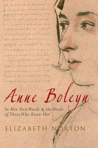 9781445600437: Anne Boleyn: In Her Own Words