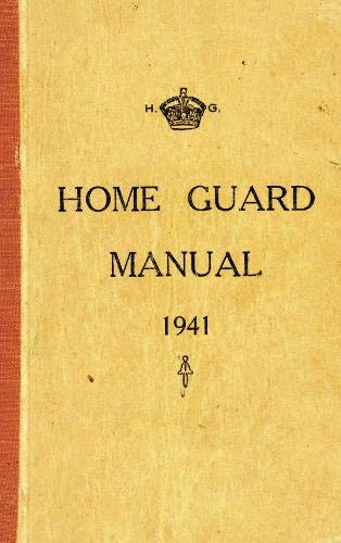 The Home Guard Manual 1941: Campbell McCutcheon