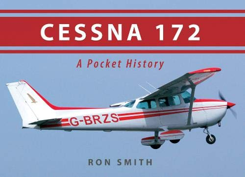 Cessna 172: A Pocket History: Smith, Ron