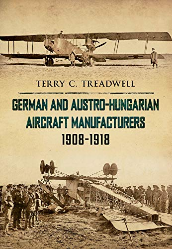 German and Austro-Hungarian Aircraft Manufacturers 1908-1919.