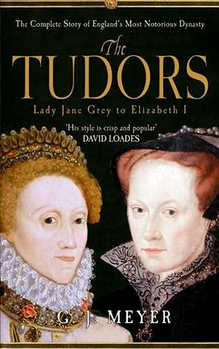 9781445601441: The Tudors Lady Jane Grey to Elizabeth I: The Complete Story of England's Most Notorious Dynasty