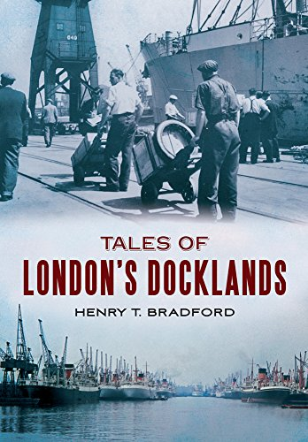 Tales of London's Docklands: Bradford, Henry T.