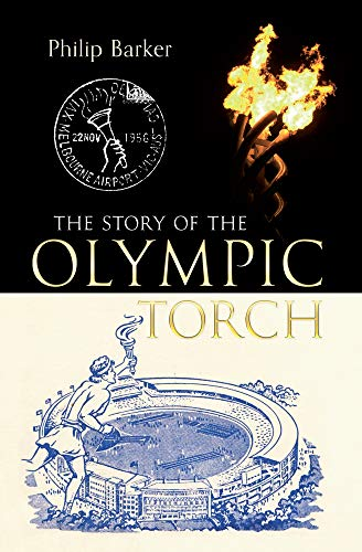 9781445601809: The Story of the Olympic Torch