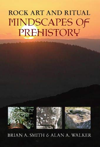 9781445601885: Rock Art and Ritual: Mindscapes of Prehistory