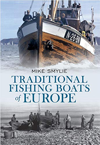 9781445602530: Traditional Fishing Boats of Europe