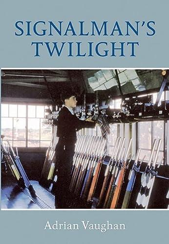Signalman's Twilight: Adrian Vaughan