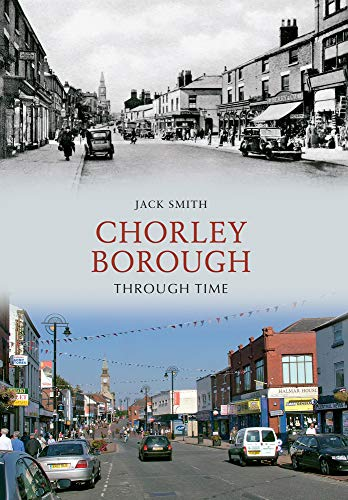 9781445602769: Chorley Borough Through Time