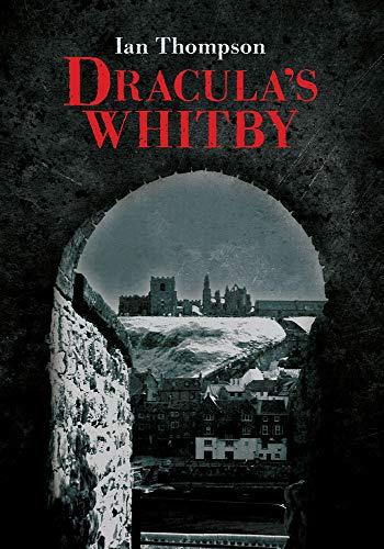 9781445602882: Dracula's Whitby