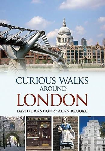 9781445602943: Curious Walks Around London