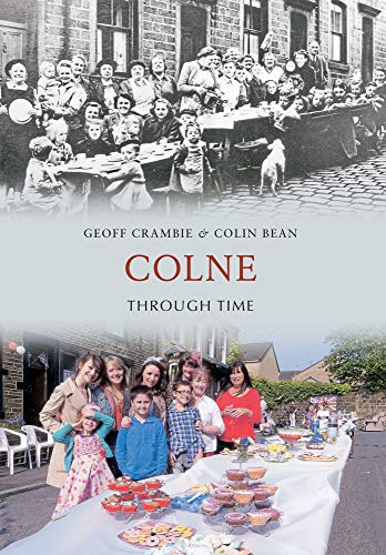 9781445603094: Colne Through Time