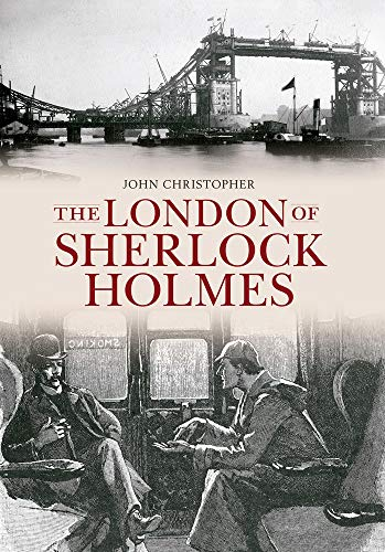 9781445603544: The London of Sherlock Holmes (Through Time)