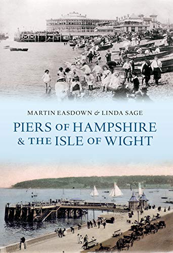 Piers of Hampshire & the Isle of Wight.