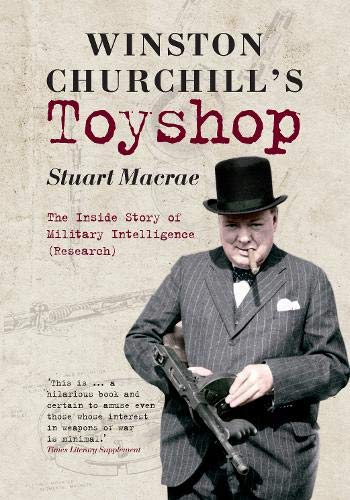 9781445603704: Winston Churchill's Toyshop: The Inside Story of Military Intelligence (Research)