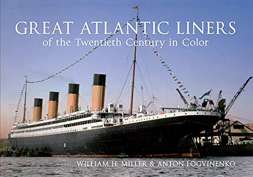 9781445603735: Atlantic Liners of the Twentieth Century in Color